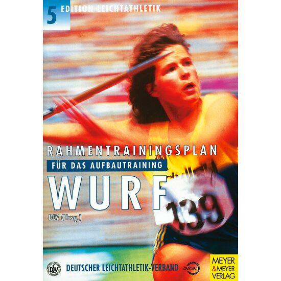 """Buch """"Rahmentrainingsplan für das Aufbautraining-Wurf"""""""