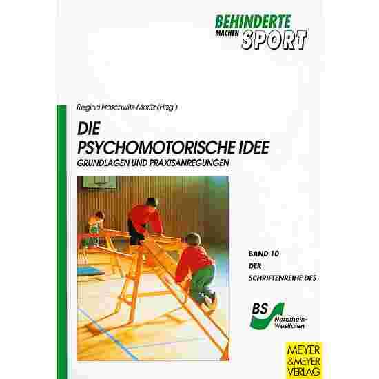 """Buch """"Die Psychomotorische Idee - Grundlagen und Praxisanregungen"""""""