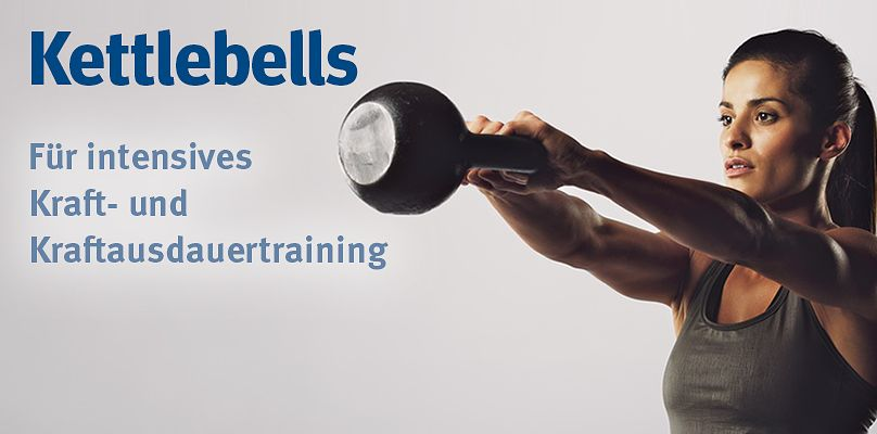 Kettlebells - Für Kraft- und Ausdauertraining