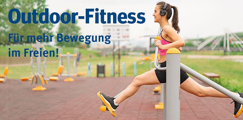 Outdoor-Fitness: Für mehr Bewegung im Freien