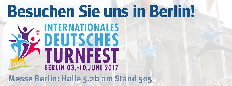 Besuchen Sie uns auf dem Internationalen deutschen Turnfest in Berlin