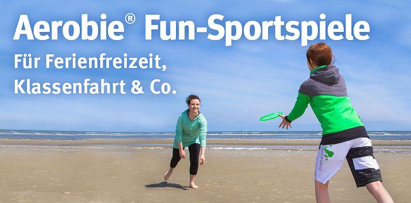 Aerobi® Fun-Sportspiele - Für Ferienfreizeit, Klassenfahrt & Co.