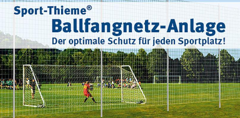 Sport-Thieme® Ballfangnetz-Anlage - Der optimale Schutz für jeden Sportplatz