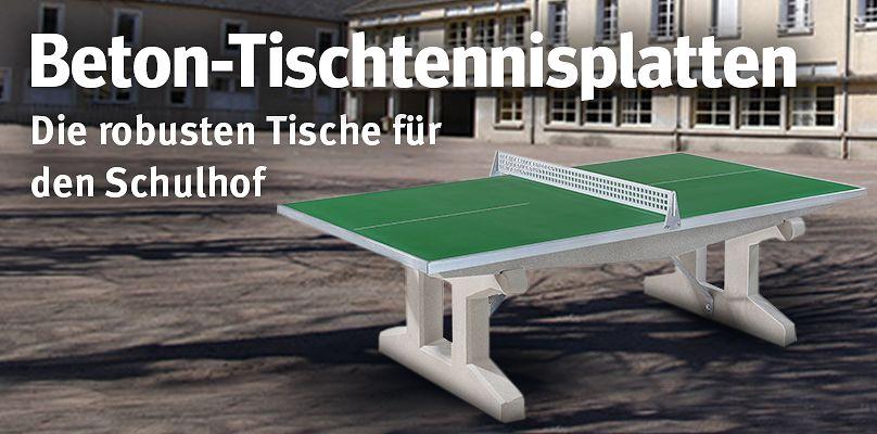 Beton-Tischtennisplatten - die robusten Tische für den Schulhof