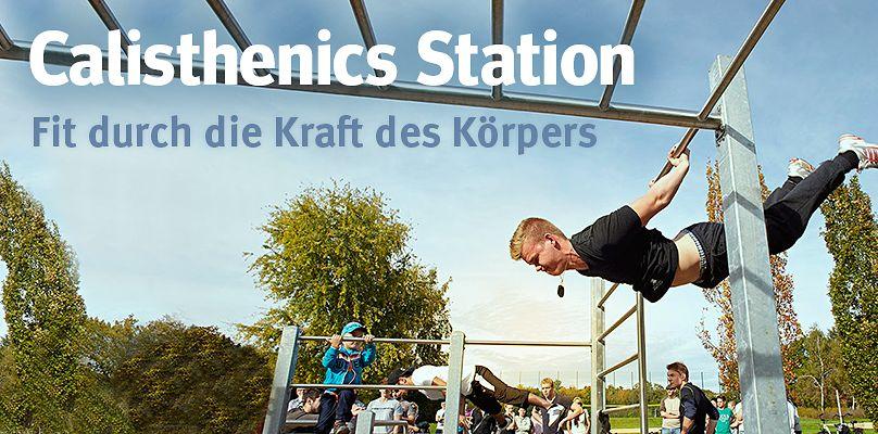 Calisthenics Station - Fit durch die Kraft des Körpers
