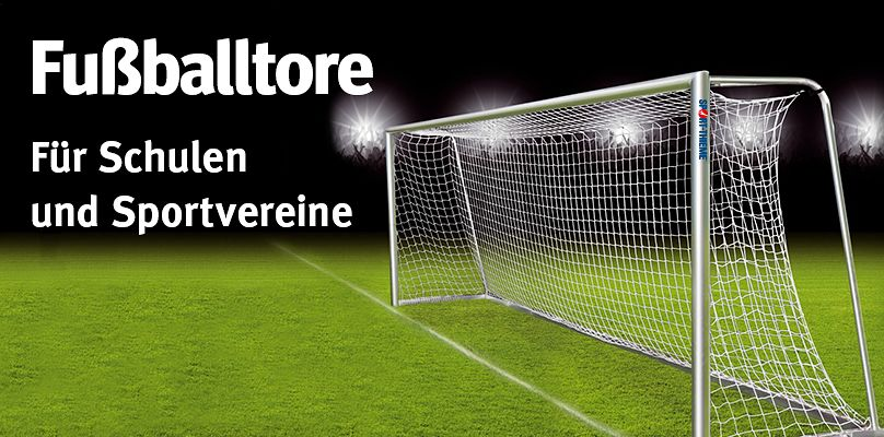 Fußballtore - Für Schulen und Sportvereine