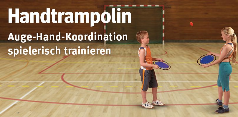 Handtrampolin - Auge-Hand-Koordination spielerisch trainieren