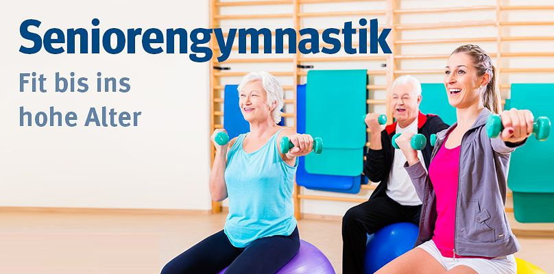 Seniorengymnastik: Fit bis ins hohe Alter
