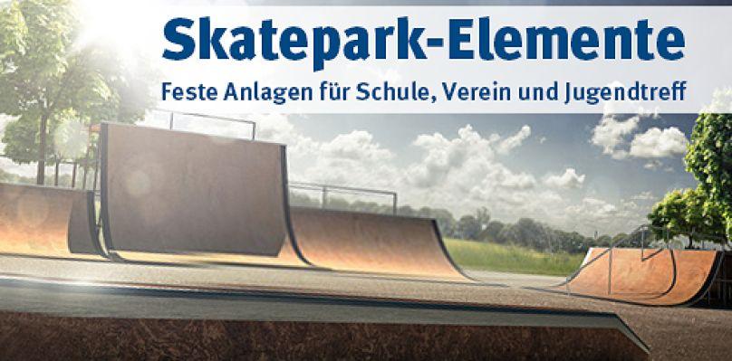 Skatepark-Elemente - Feste Anlagen für Schule, Verein und Jugendtreff